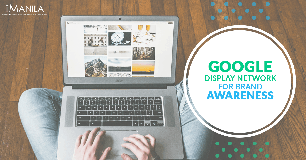 Google Display Network for Brand Awareness
