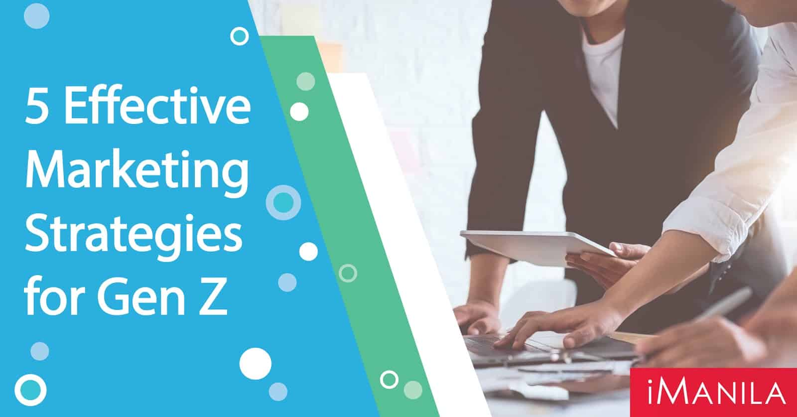 5 effective strategies in marketing for gen z