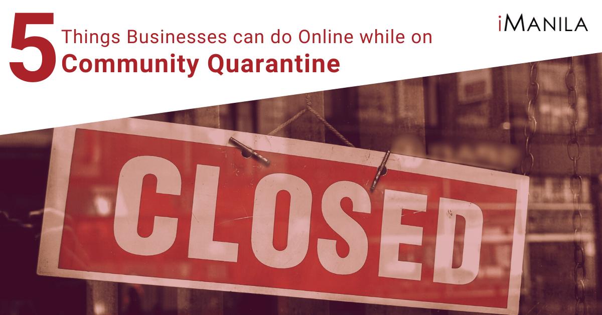 Businesses during Community Quarantine